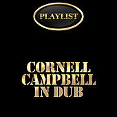 Cornell Campbell in Dub Playlist by Various Artists