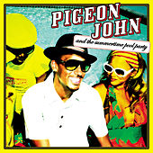 Pigeon John and the Summertime Pool Party by Pigeon John