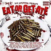 DLK Enterprise Presents: Eat Or Get Ate by Various Artists