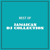 Best of Jamaican DJ Collection by Various Artists