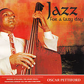 Jazz for a Lazy Day by Oscar Pettiford
