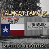 Almost Famous by Mario Flores