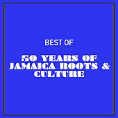Best of 50 Years of Jamaica Roots & Culture by Various Artists
