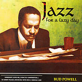 Jazz for a Lazy Day by Bud Powell