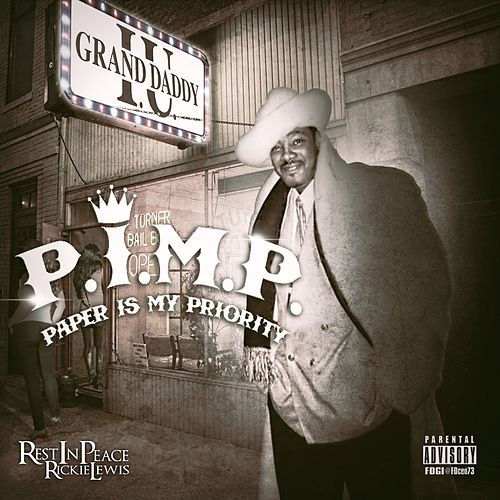 P.I.M.P. Paper Is My Priority by Grand Daddy I.U.