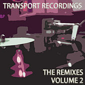 Transport Recordings - The Remixes, Vol.  2 by Various Artists