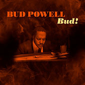 Bud! by Bud Powell