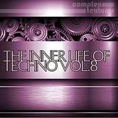 The Inner Life of Techno, Vol. 8 by Various Artists