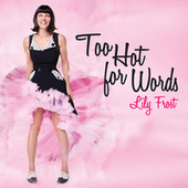 Too Hot For Words by Lily Frost