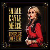 Tennessee Love Song by Sarah Gayle Meech