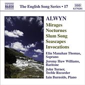 ALWYN: Mirages / 6 Nocturnes / Seascapes / Invocations (English Song, Vol. 17) by Various Artists