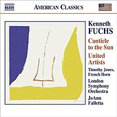 FUCHS, K.: Canticle to the Sun / United Artists by Various Artists