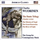 WUORINEN: Dante Trilogy (chamber version) by Various Artists