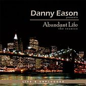 The Reunion Live & Unplugged by Danny Eason