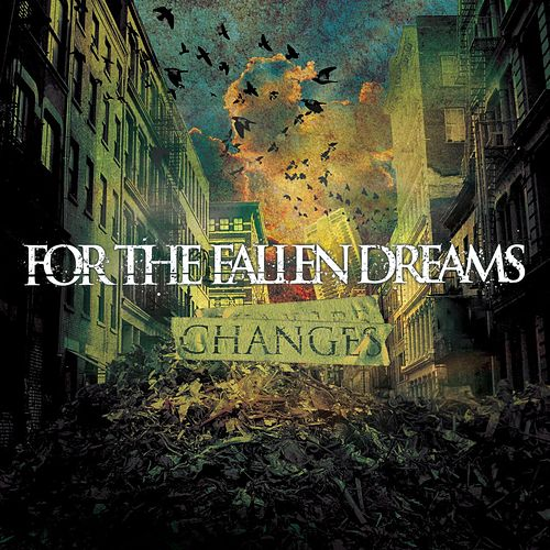 Changes by For The Fallen Dreams