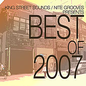 King Street Sounds & Nite Grooves presents Best of 2007 by Various Artists