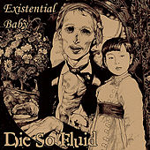 Existential Baby by Die So Fluid