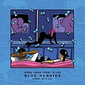 Blue Hunnids (feat. P-Lo) - Single by Kool John
