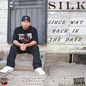 Since Way Back In The Dayz by Silk