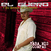 Para Mis Compas by El Guero y Su Banda Centenario
