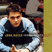 Inside Wants Out by John Mayer
