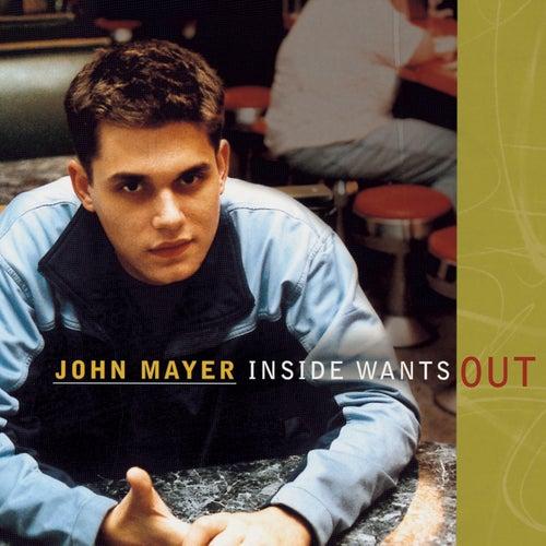 Inside Wants Out by John Mayer
