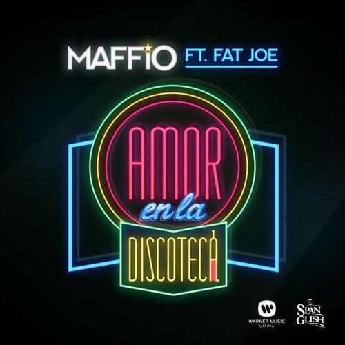 Amor En La Discoteca (feat. Fat Joe) by Maffio