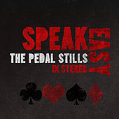 SpeakEasy by The Pedal Stills