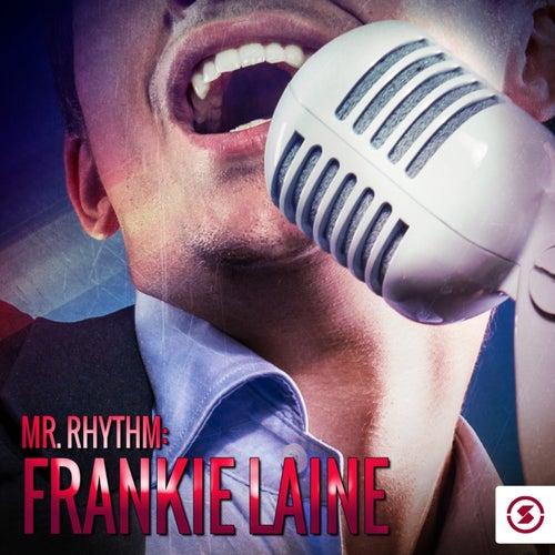 Mr. Rhythm: Frankie Laine by Frankie Laine