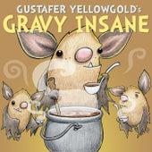 Gravy Insane - Single by Gustafer Yellowgold