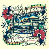 Like A Freight Train by The Giving Tree Band