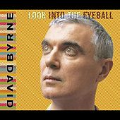 Look Into The Eyeball von David Byrne