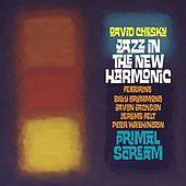 Jazz In The New Harmonic: Primal Scream by David Chesky