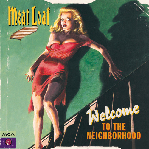 Welcome To The Neighborhood by Meat Loaf
