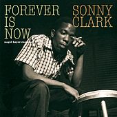 Forever Is Now by Sonny Clark