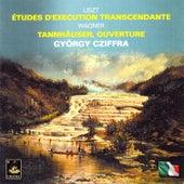 Liszt: Études D'execution Trascendante & Wagner: Tannhäuser, Ouverture by György Cziffra