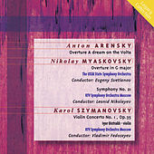 Arensky: Dream on the Volga Overture - Myaskovsky: Overture in G Major - Symphony No. 21 - Szmanovski: Violin Concerto No. 1 by Various Artists