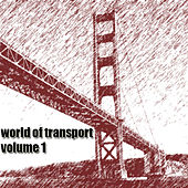 World of Transport, Vol. 1 by Various Artists