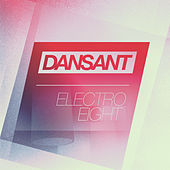 Dansant Electro Eight - A Tweaked Out & Big Room Electro House Collection by Various Artists