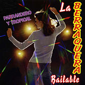La Berraquera Bailable by Various Artists