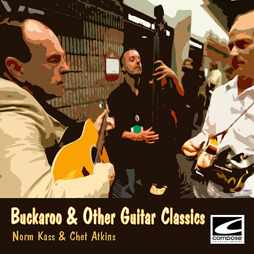 Buckaroo & Other Guitar Classics by Chet Atkins
