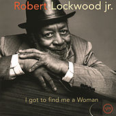 I Got To Find Me A Woman by Robert