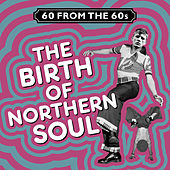 60 from the 60s - The Birth of Northern Soul von Various Artists