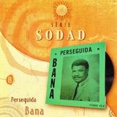 Perseguida (Série Sodad - Vol. 8) by Bana