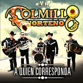 A Quien Corresponda by Colmillo Norteno
