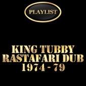 King Tubbys: Rastafari Dub 1974 - 79 Playlist by Various Artists