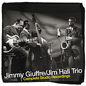 The Jimmy Giuffre and Jim Hall Trio Complete Studio Recordings by Jim Hall