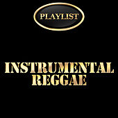 Instrumental Reggae Playlist by Various Artists