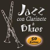 Jazz Con Clarinete & Blues. (50 Éxitos) von Various Artists