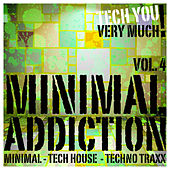 Minimal Addiction, Vol. 4 (Minimal - Tech House - Techno Traxx) by Various Artists